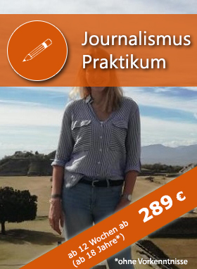 Journalismuspraktikum Mexiko, Auslandspraktikum